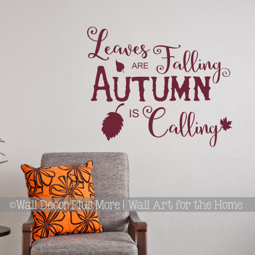Leaves are Falling Autumn is Calling Fall Holiday Wall Stickers Vinyl Decal-Burgundy
