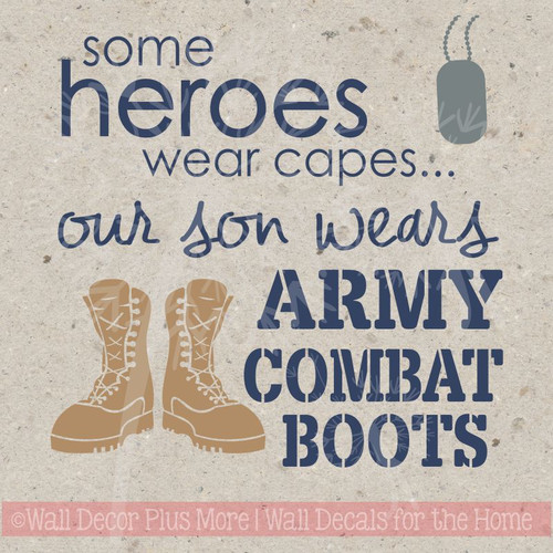 Some Heroes Wear Capes Mine Wears Combat Boots Wall Decal Stickers