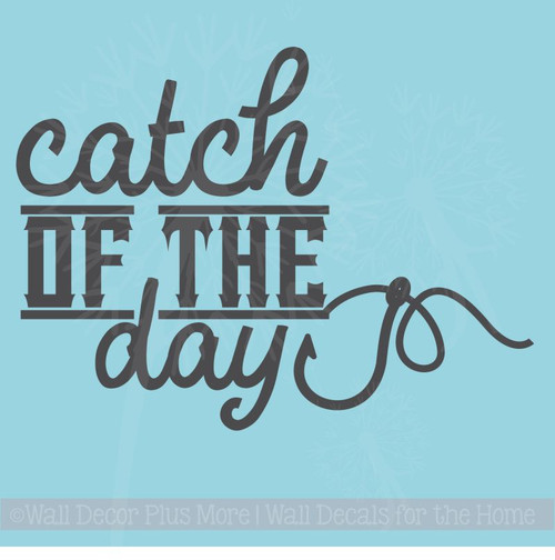 Catch of the Day Fisherman Fish Hook Wall Vinyl Decal Stickers