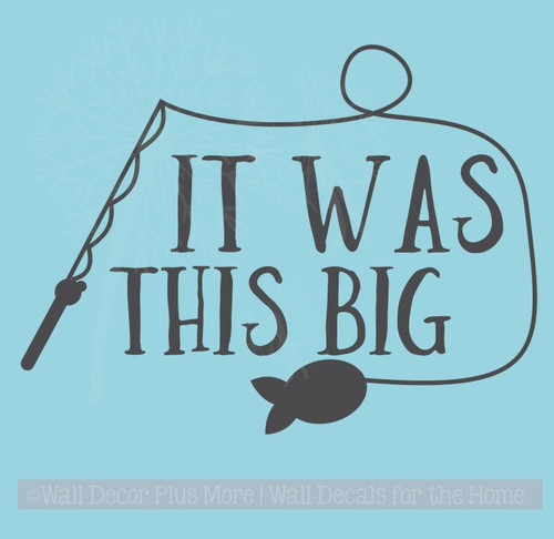 It Was This Big Fisherman Wall Art Vinyl Sticker Decal Words