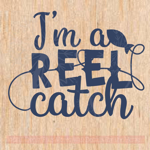 I'm a Reel Catch Fisherman Fishing Wall Quote Vinyl Sticker Decals