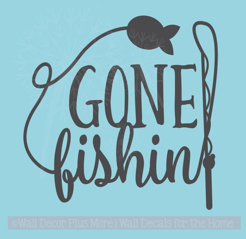 Gone Fishing Wall Art Vinyl Sticker Decals for Fisherman Cabin Décor