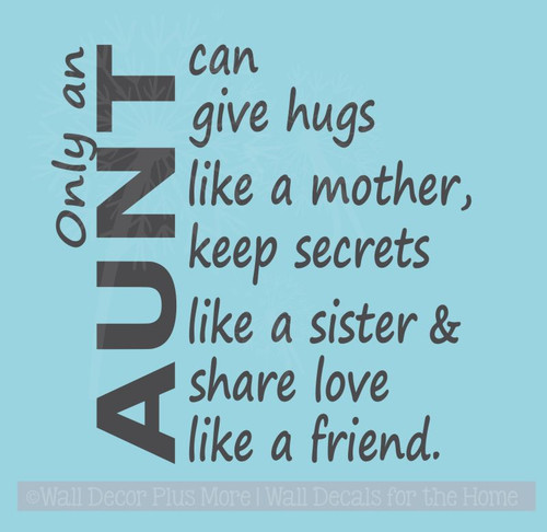 Only an Aunt Can Share Love Like a Friend Vinyl Lettering Wall Decal