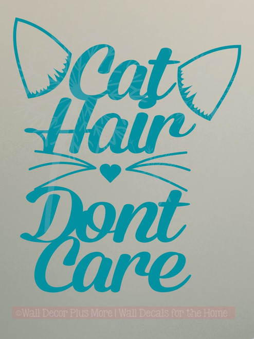Cat Hair with Cat Whiskers Don't Care Wall Decal Vinyl Lettering