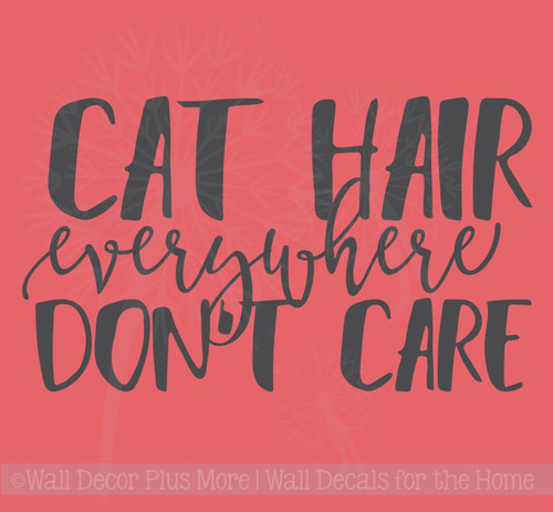 Cat Hair Everywhere Don't Care Pet Lover Wall Decal Sticker Quotes