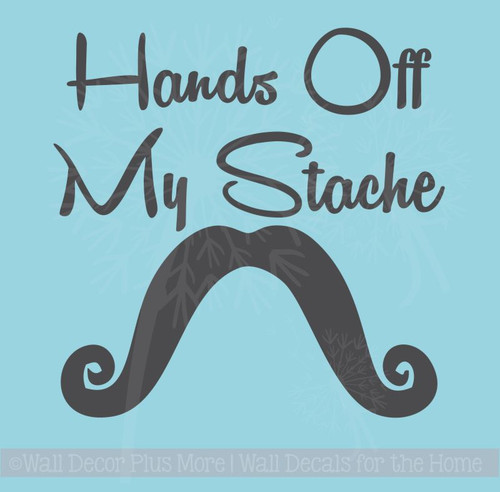 Hands Off My Stache Vinyl Lettering Glossy Decals Sticker, Set of 2