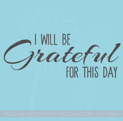 I Will Be Grateful For This Day Kitchen Quotes Wall Letters Vinyl Sticker Decals