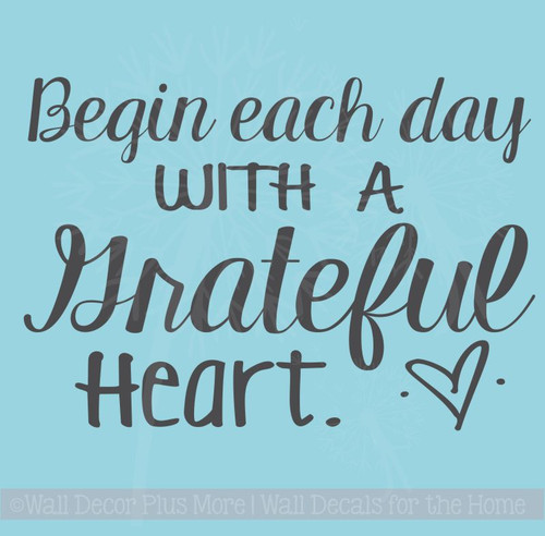 Begin Each Day With a Grateful Heart Vinyl Lettering Wall Decals Quotes