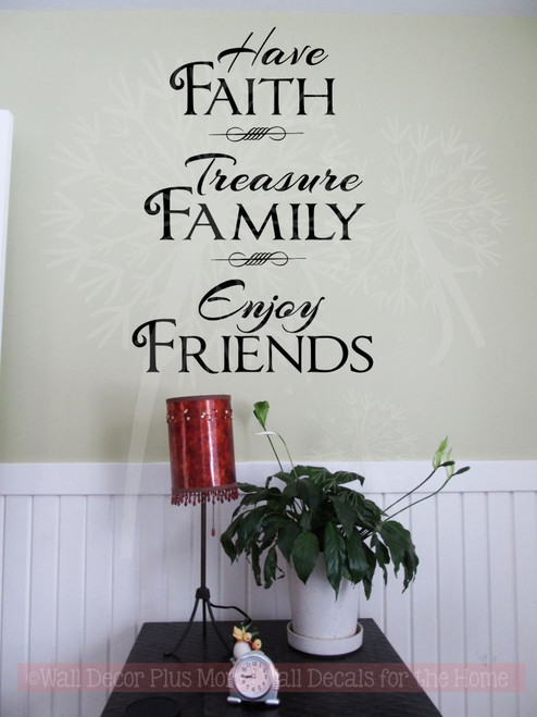 Have Faith Enjoy Friends Family and Inspirational Wall Art Decal Vinyl Lettering