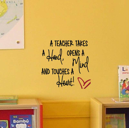 A Teacher Takes a Hand, Opens a Mind and Touches a Heart-Black, Red