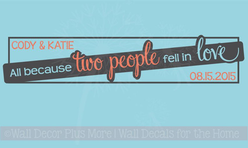 All Because Two People Feel In Love Wedding Wall Decal Stickers Custom Text Couple's Name, Date