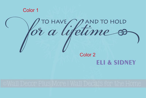 To Have To Hold For a Lifetime Custom Wall Lettering Couples First Names