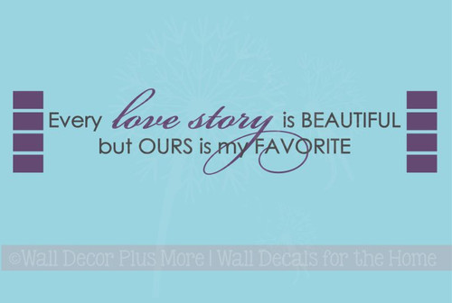 Every Love Story is Beautiful Ours Favorite Bedroom Wall Sayings Vinyl Decal Quotes
