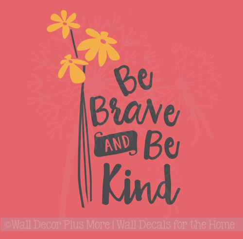 Be Brave, Be Kind Inspirational Wall Decals Sticker Quotes for the Home