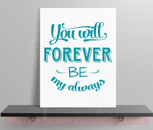 Forever my Always Wall Lettering Wall Decal Vinyl Stickers Love Quotes