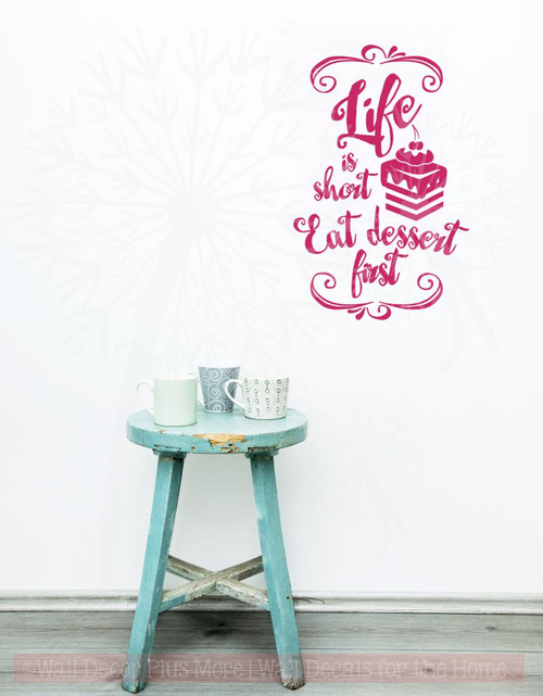 Life is Short Eat Dessert First Wall Lettering Wall Decal Sticker Kitchen Quotes Hot Pink