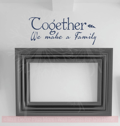 Together We Make a Family Quotes Vinyl Lettering Wall Decals Stickers