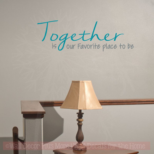 Together Favorite Place to Be Vinyl Lettering Wall Decals Family Quotes-Teal, Storm Gray