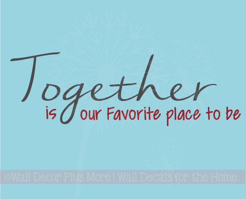 Together Favorite Place to Be Vinyl Lettering Wall Decals Family Quotes
