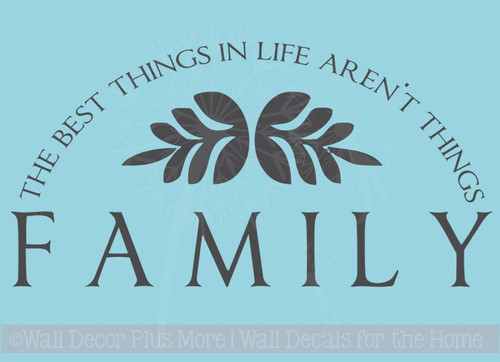Family Best Things Aren't Things Popular Quotes Vinyl Lettering Wall Decals