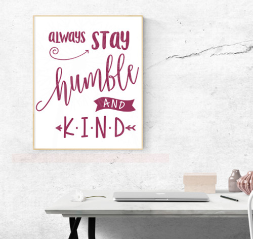 Stay Humble and Kind Wall Decal Vinyl Sticker Quotes Vinyl Lettering-Berry