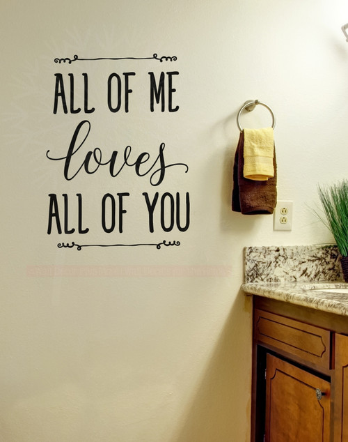 All Of Me Loves All Of You Wall Decal Vinyl Sticker Love Quotes-Black