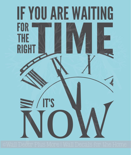 Right Time Its Now Motivational Wall Quotes Vinyl Wall Decal Sticker