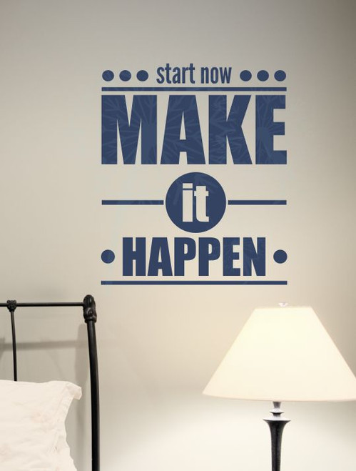 start now make it happen wall decal positive inspirational quotes