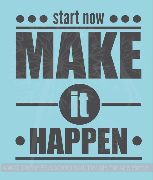 Start Now Make it Happen Vinyl Wall Decal Positive Inspirational Quotes Sticker