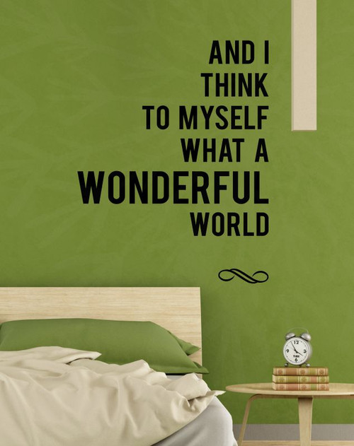 I Think To Myself What A Wonderful World Decal Sticker Wall Lettering Wall Quote