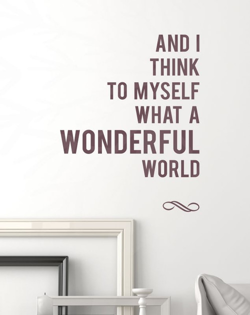 Think To Myself What a Wonderful World Vinyl Wall Decal Inspirational Wall Quotes-Eggplant
