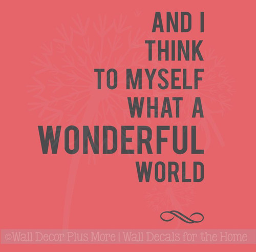 Think To Myself What a Wonderful World Vinyl Wall Decal Inspirational Wall Quotes