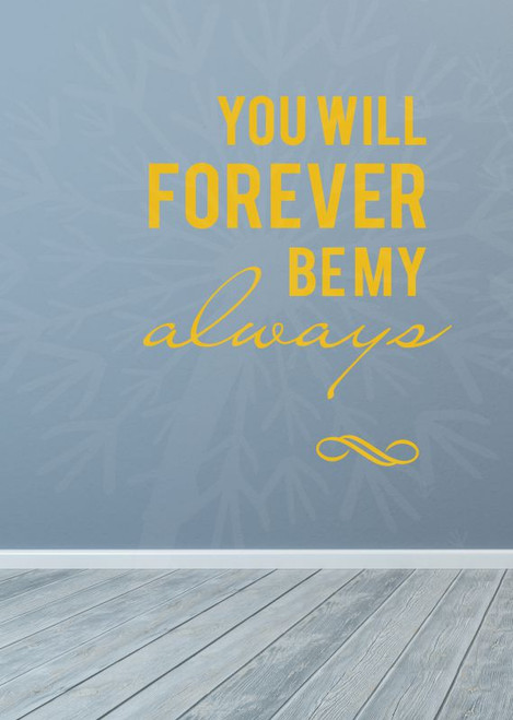 You Will Forever Be My Always Bedroom Love Quotes Wall Decal Stickers-Mustard