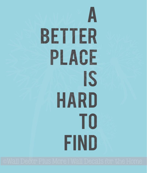 A Better Place Is Hard To Find Inspirational Vinyl Lettering Wall Decal Stickers