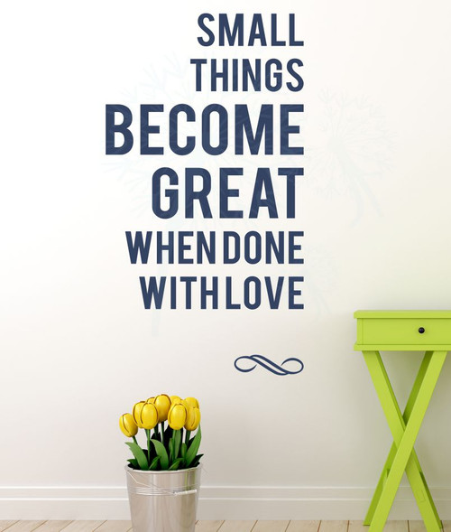 Small Things Become Great When Done In Love Wall Vinyl Decal Sticker Quotes-Deep Blue