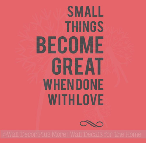 Small Things Become Great When Done In Love Wall Vinyl Decal Sticker Quotes