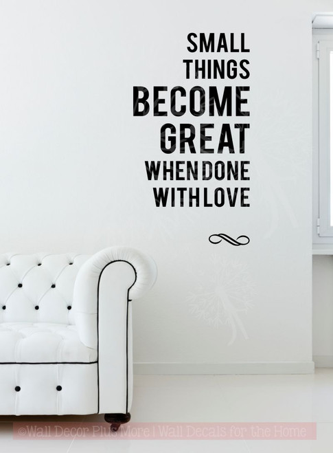 small things become great when done in love wall vinyl decal sticker