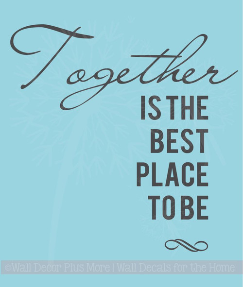 Together The Best Place To Be Family Wall Decals Vinyl Lettering Popular Quotes