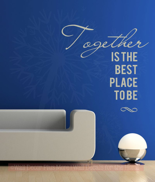 Together The Best Place To Be Family Wall Decals Vinyl Lettering Popular Quotes- Warm Gray