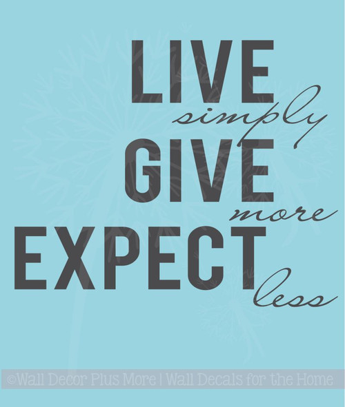 Live Simply Give More Expect Less Inspirational Wall Quotes Decal Stickers