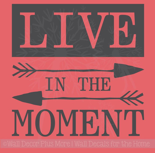 Live in the Moment Inspirational Motivational Quotes Wall Decal Sticker