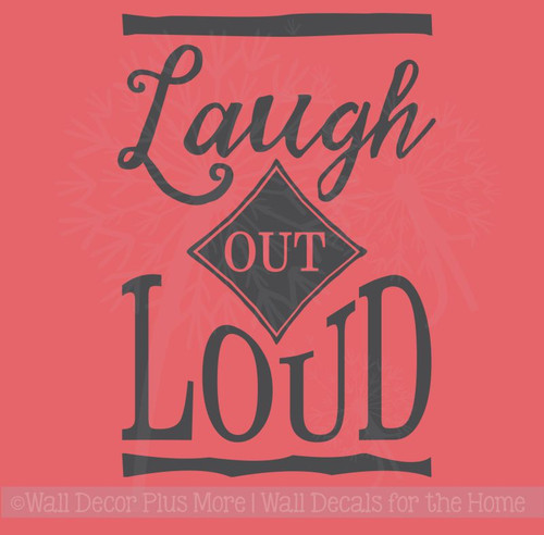 Laugh Out Loud Inspirational Wall Art Decal Sticker Word Art For Walls