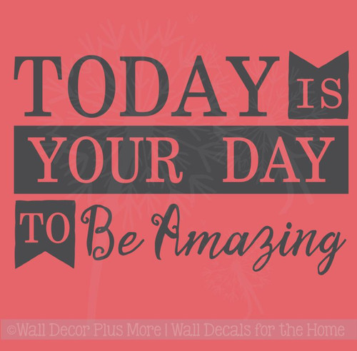 Today Your Day To Be Amazing Inspirational Wall Art Decal Sticker Quote