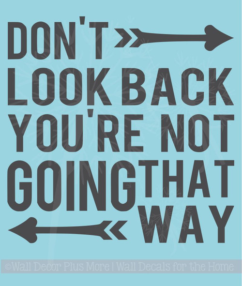 Don't Look Back Inspirational Wall Decals Sticker Vinyl Lettering for the Home