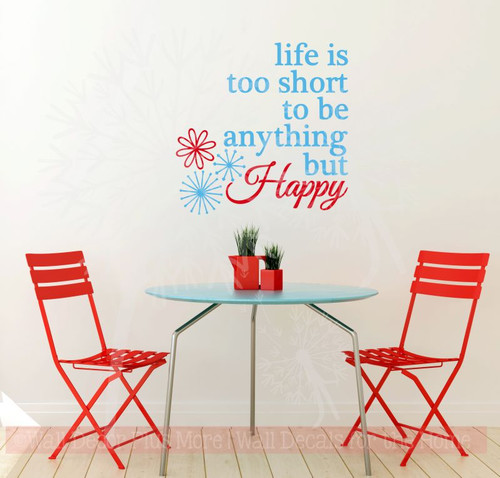 Life Is Too Short To Be Anything But Happy Inspirational Wall Art Decal Sticker Quote-Ice Blue, Cherry Red
