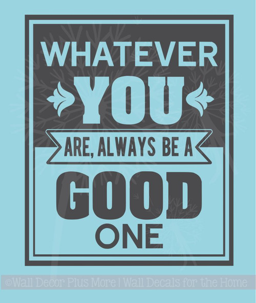 Always Be A Good One Inspirational Wall Decals Sticker Motivational Quotes