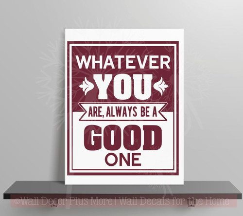 Always Be A Good One Inspirational Wall Decals Sticker Motivational Quotes-Burgundy