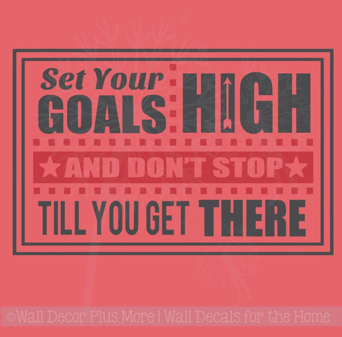 Set Your Goals High Don't Stop Inspirational Quote Motivate Lettering Wall Art Decal