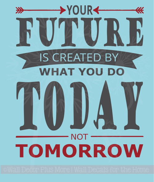 Your Future Is What You Do Today Life Quotes Wall Stickers Vinyl Decals