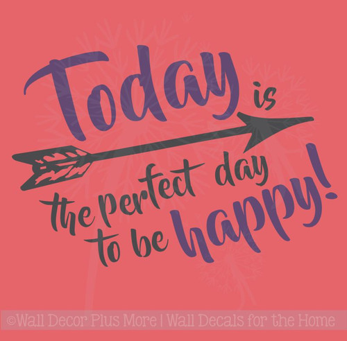Today Perfect Day To Be Happy Vinyl Decals Wall